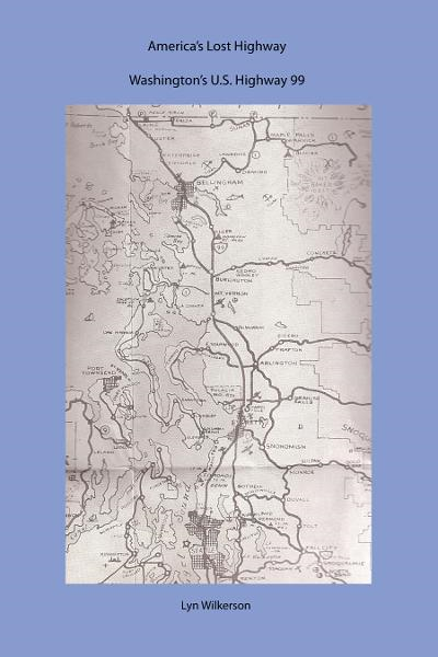 America's Lost Highway-Washington's U.S. Highway 99