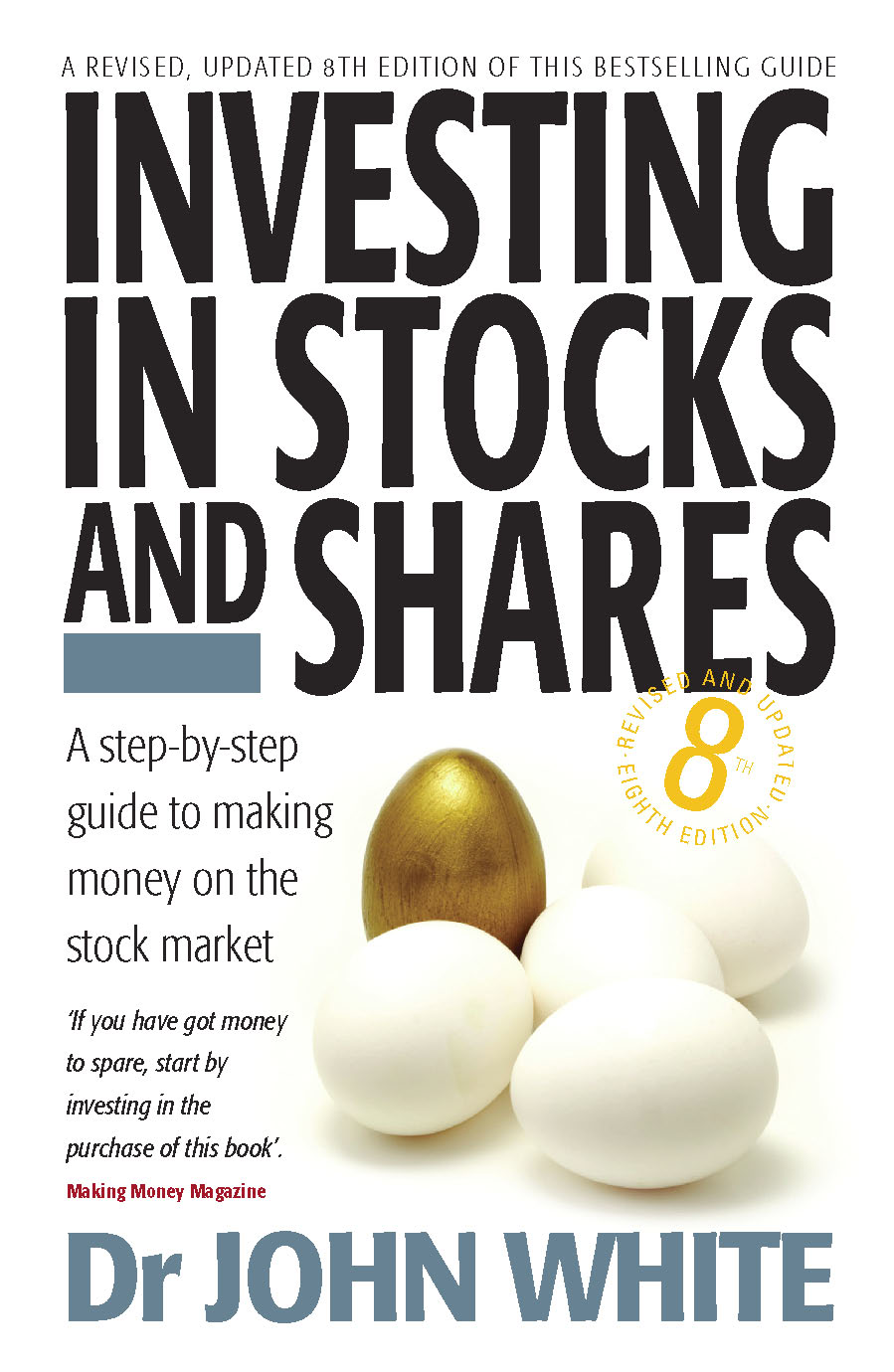Investing in Stocks and Shares A step-by-step guide to making money on the stock market