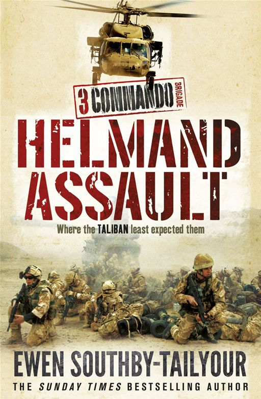 3 Commando: Helmand Assault By: Ewen Southby-Tailyour