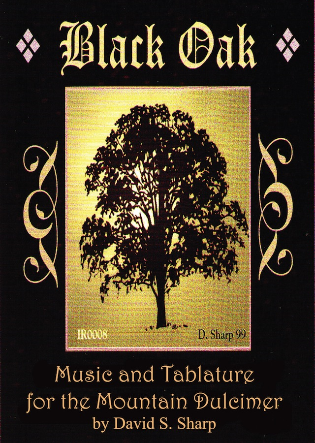 Black Oak: Music and Tablature for the Mountain Dulcimer