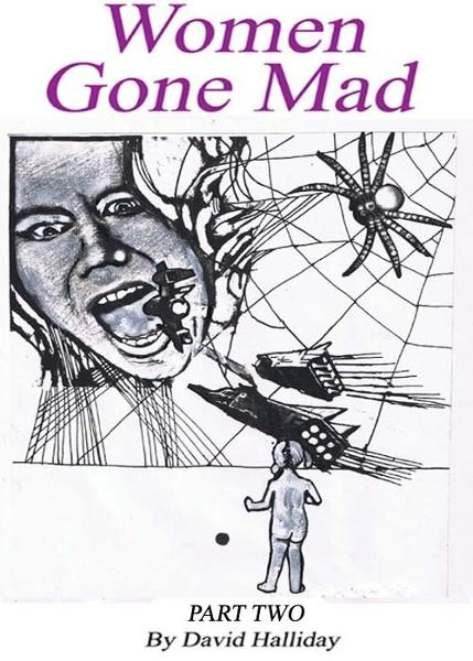 Women Gone Mad Part 2 By: David Halliday