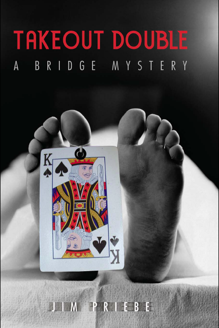 Takeout Double: A bridge mystery By: Jim Priebe