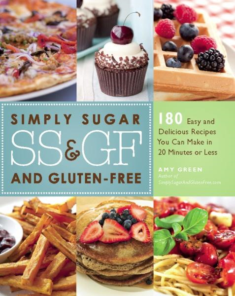 Simply Sugar and Gluten-Free By: Amy Green