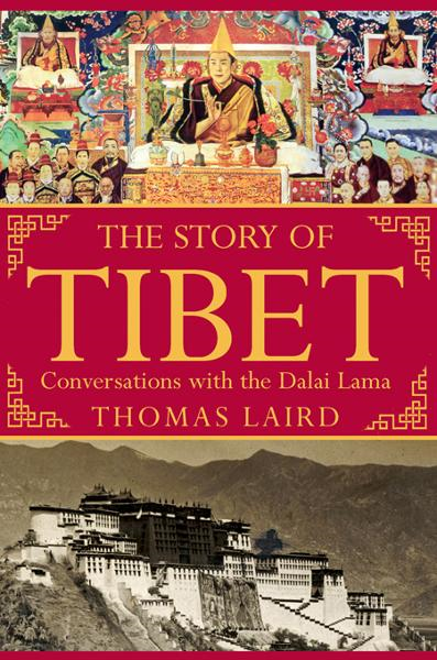 The Story of Tibet By: Thomas Laird
