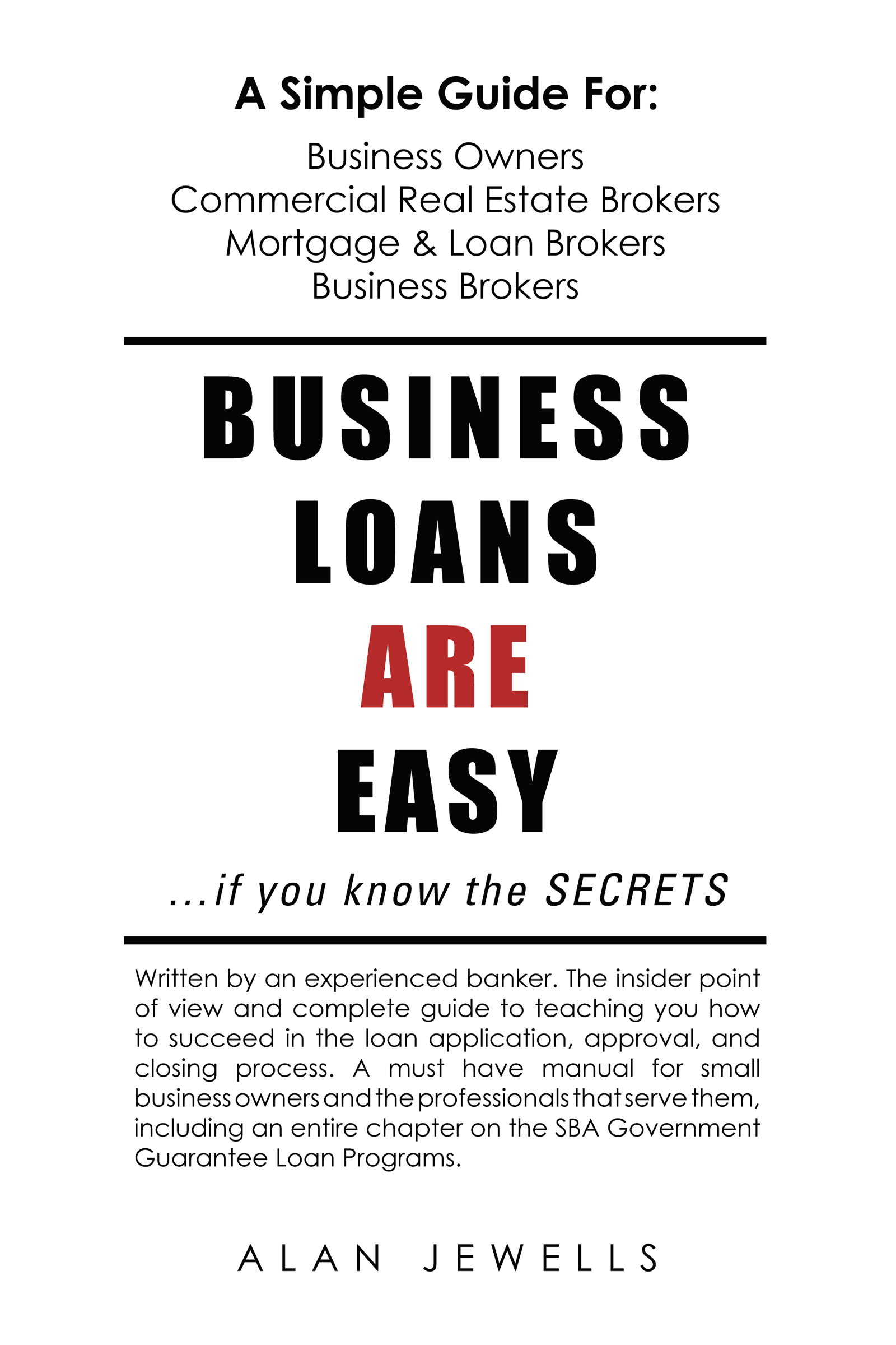 Business Loans Are Easy. . .if you know the SECRETS