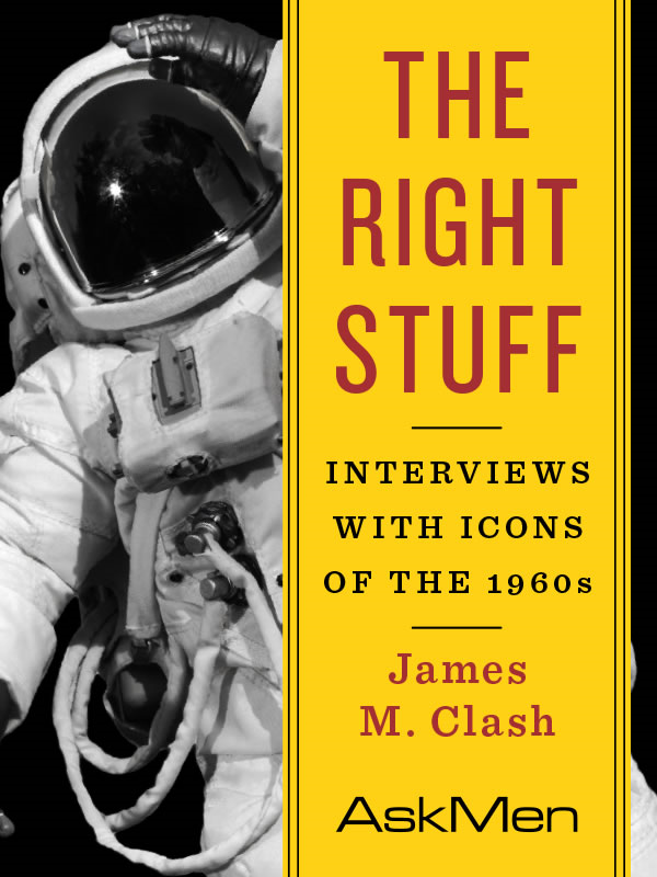 The Right Stuff By: James M. Clash
