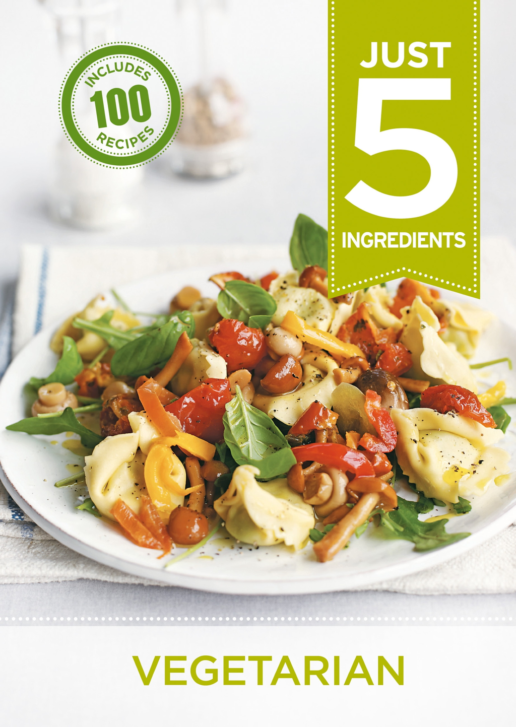 Just 5: Vegetarian Make life simple with over 100 recipes using 5 ingredients or fewer