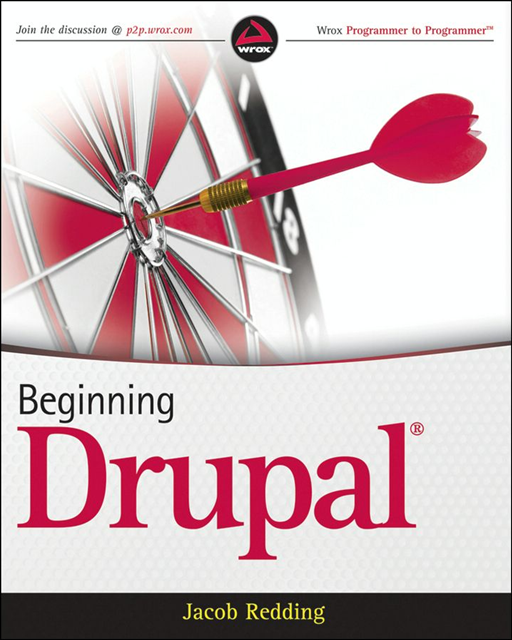 Beginning Drupal By: Jacob Redding