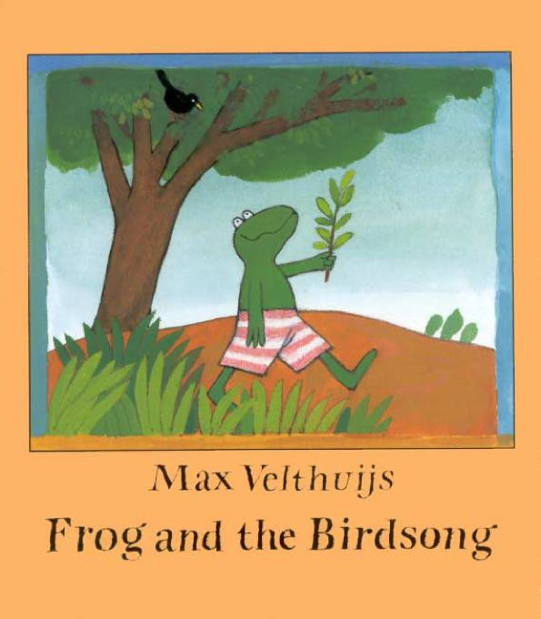 Frog and the Birdsong By: Velthuijs, Max