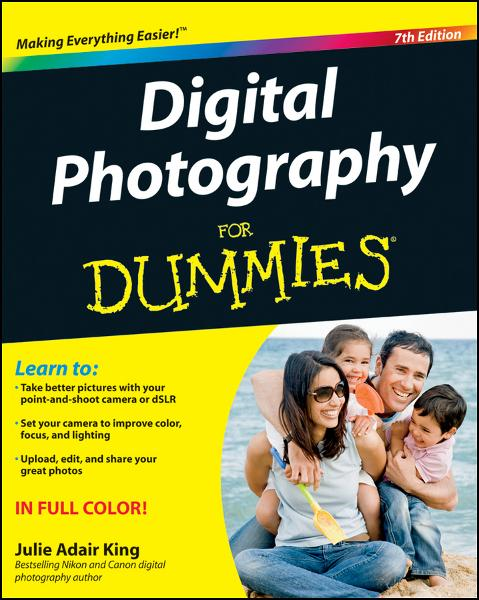 Digital Photography For Dummies By: Julie Adair King