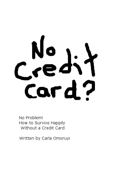 No Credit Card? No Problem! How To Survive Happily Without Credit Cards