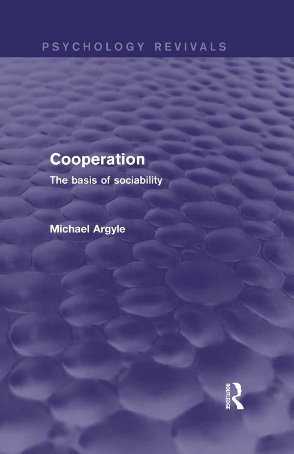 Cooperation: The basis of sociability The basis of sociability