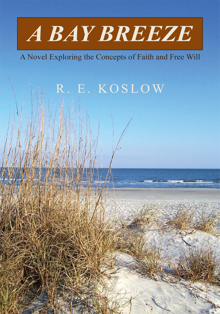 A Bay Breeze By: R. E. Koslow