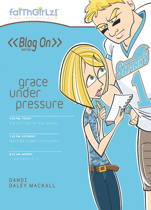 Grace Under Pressure By: Dandi Daley   Mackall