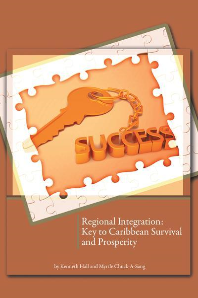 Regional Integration: Key to Caribbean Survival and Prosperity