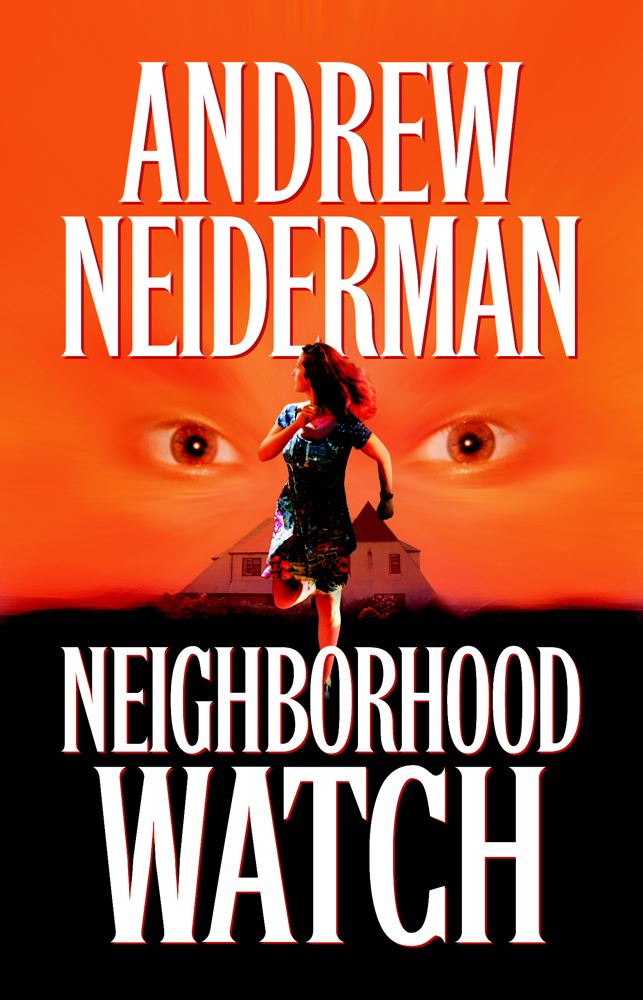 Neighborhood Watch By: Andrew Neiderman