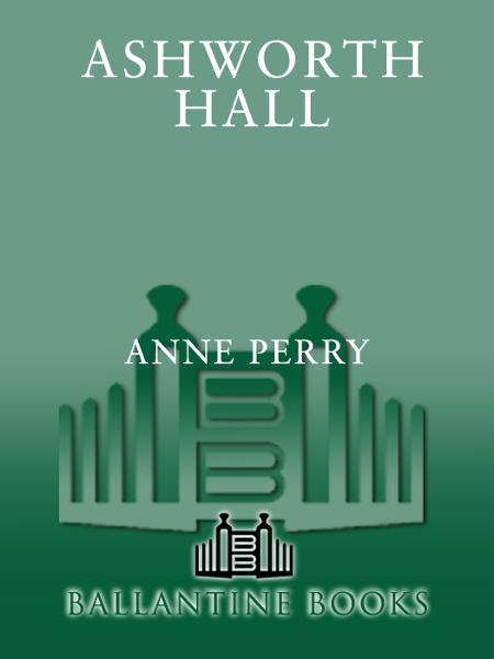Ashworth Hall By: Anne Perry