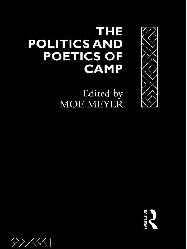 The Politics and Poetics of Camp