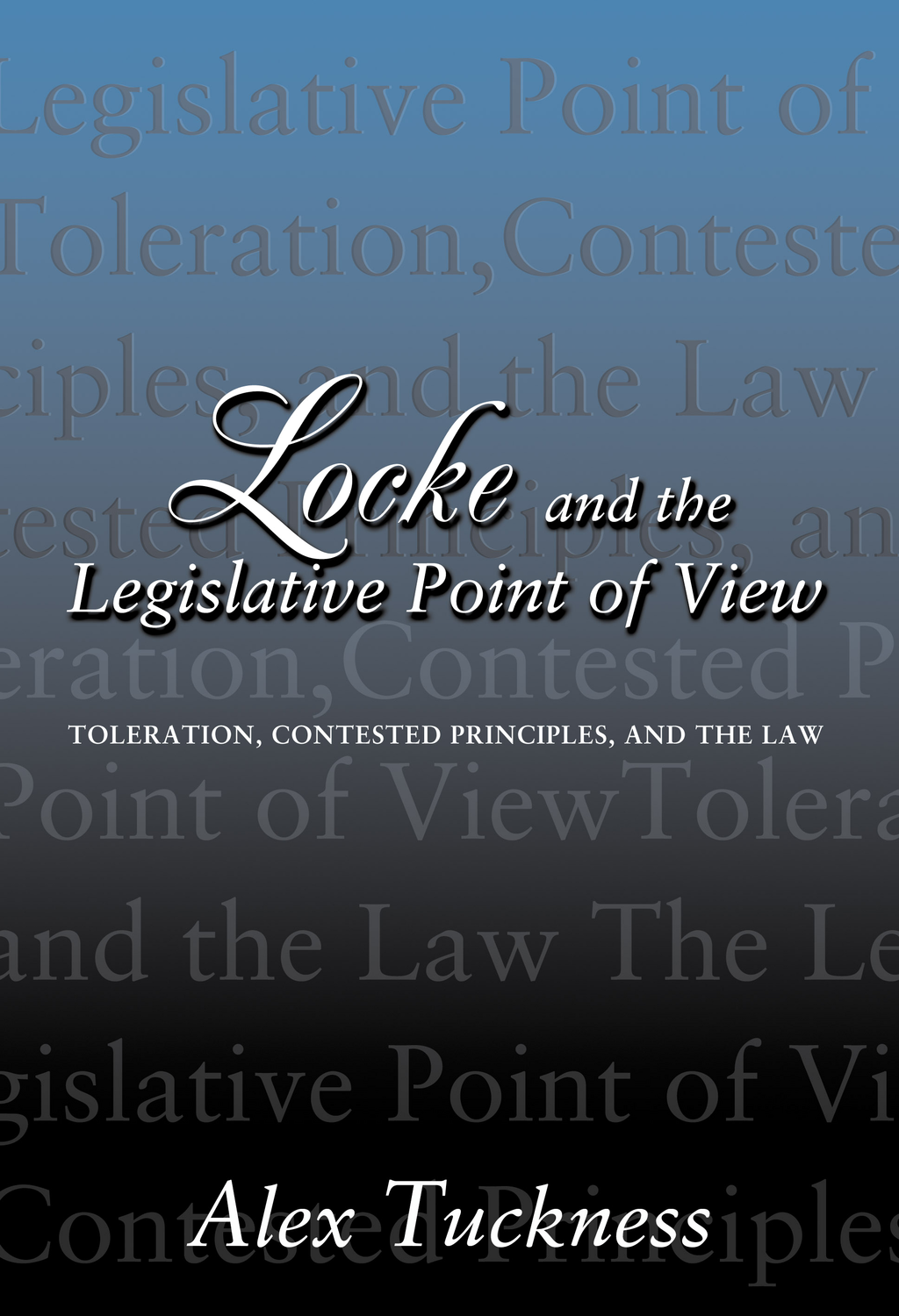 Locke and the Legislative Point of View By: Alex Tuckness