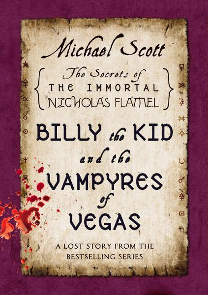 Billy the Kid and the Vampyres of Vegas By: Michael Scott