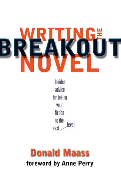 Writing the Breakout Novel By: Maass, Donald