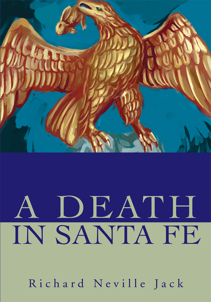 A Death in Santa Fe By: Richard Jack
