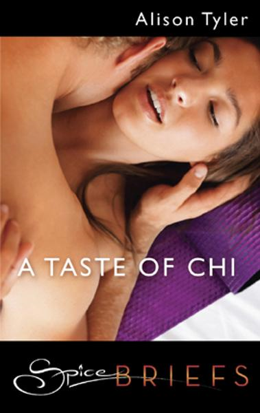 A Taste of Chi By: Alison Tyler
