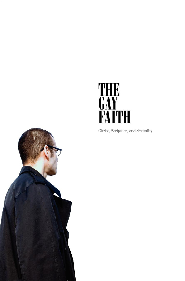 The Gay Faith: Christ, Scripture, and Sexuality