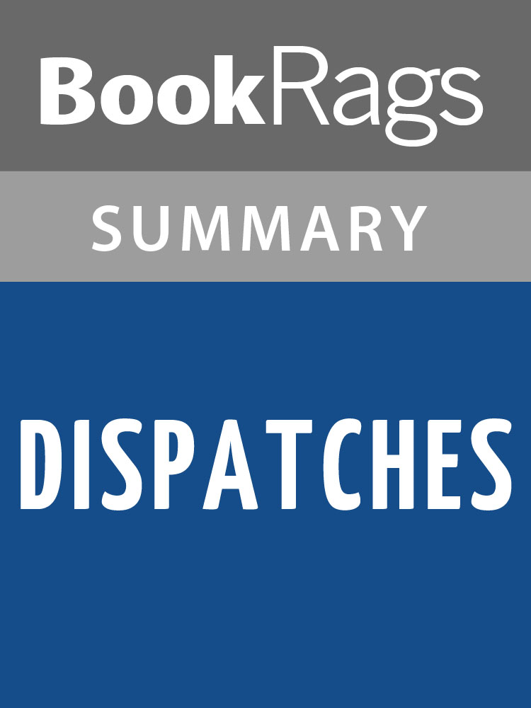 BookRags - Dispatches by Michael Herr  Summary & Study Guide