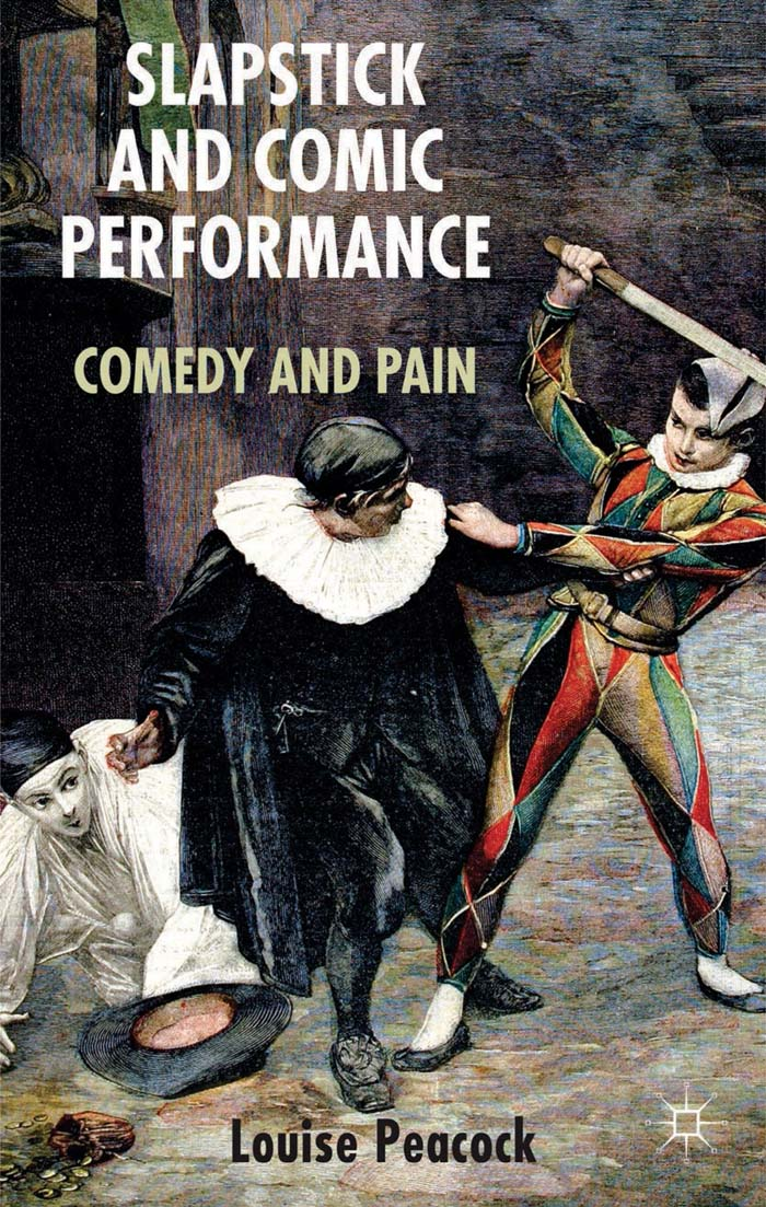 Slapstick and Comic Performance Comedy and Pain