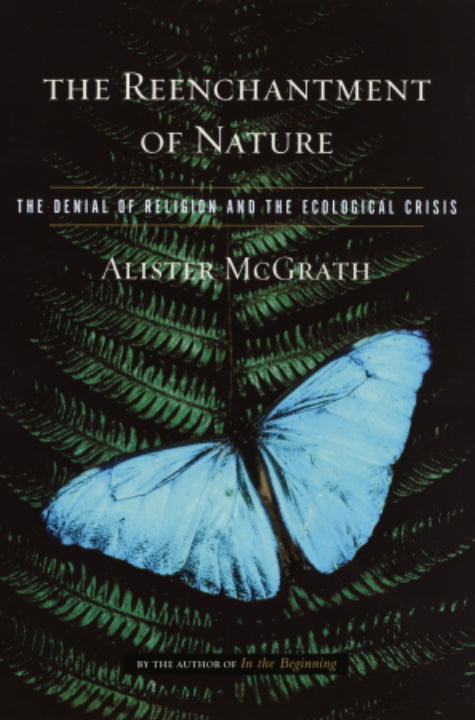 The Reenchantment of Nature By: Alister McGrath