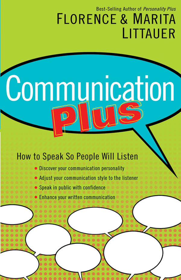 Communication Plus: How to Speak So People Will Listen By: Dr. Florence Littauer,Dr. Marita Littauer