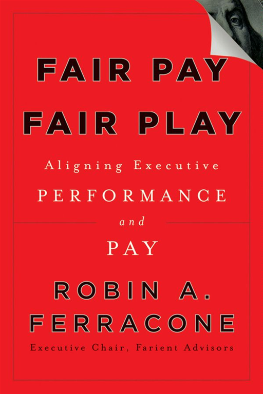 Fair Pay, Fair Play By: Robin A. Ferracone