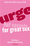 Urge: Hot Secrets For Great Sex: