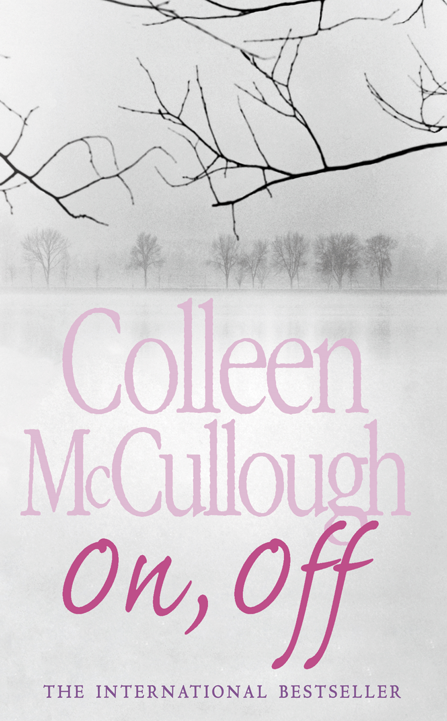 On, Off By: Colleen McCullough