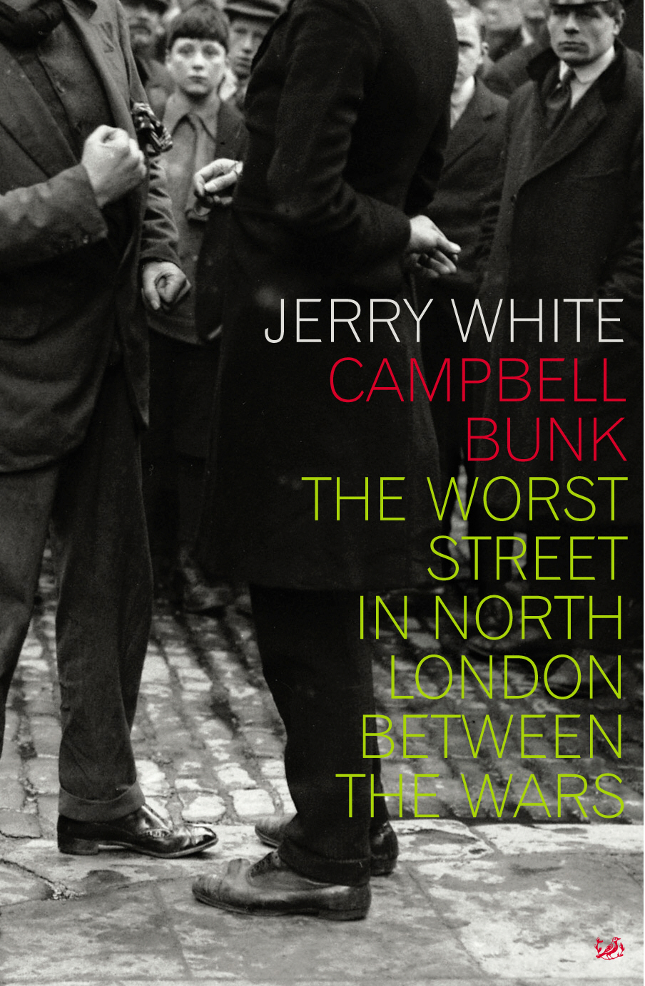 Campbell Bunk The Worst Street in North London Between the Wars