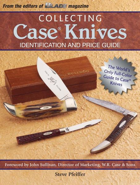 Collecting Case Knives: Identification and Price Guide