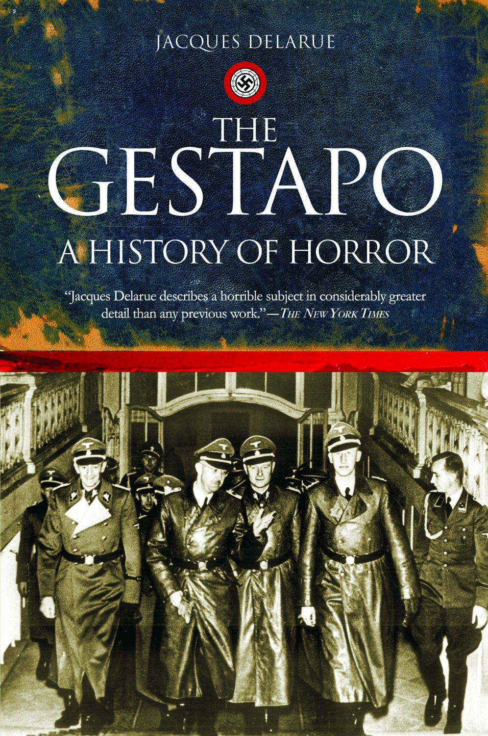 The Gestapo: A History of Horror By: Jacques Delarue