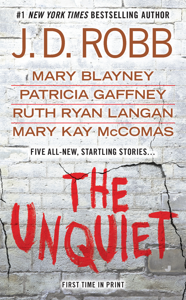 The Unquiet By: J.D. Robb,Mary Blayney