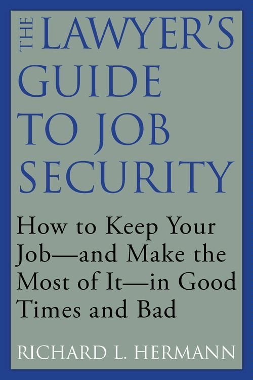 The Lawyer's Guide to Job Security