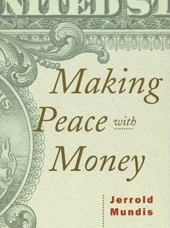 Making Peace with Money By: Jerrold Mundis