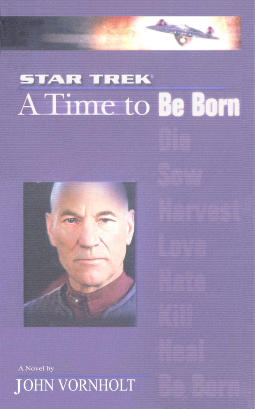 A Star Trek: The Next Generation: Time #1: A Time to Be Born By: John Vornholt