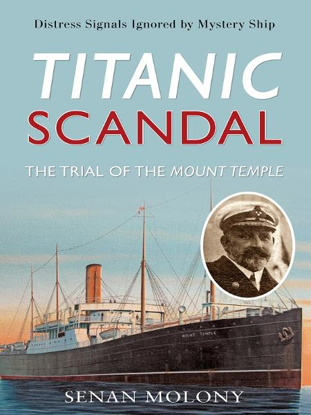 Titanic Scandal: The Trial of the Mount Temple By: Senan Molony