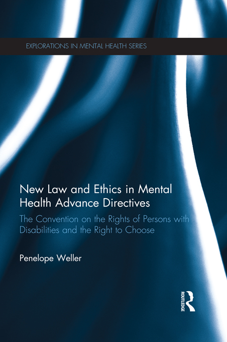 New Law and Ethics in Mental Health Advance Directives By: Penelope Weller