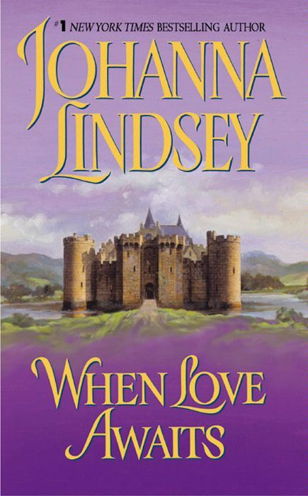 When Love Awaits By: Johanna Lindsey