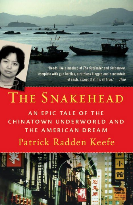 The Snakehead By: Patrick Radden Keefe