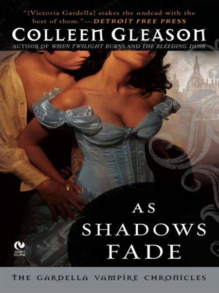 As Shadows Fade: The Gardella Vampire Chronicles
