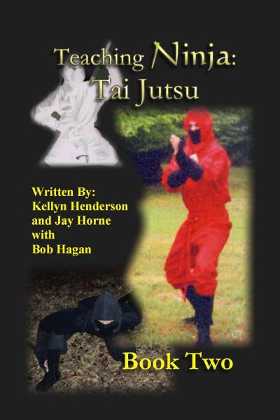 Teaching Ninja: Book Two (Tai Jutsu) By: Jay M Horne