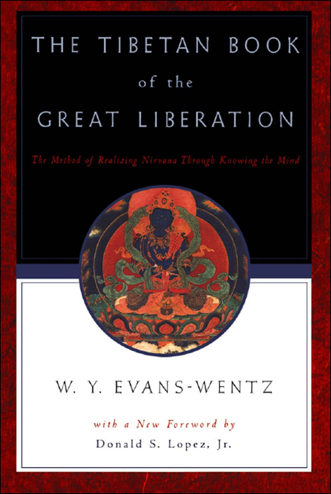 The Tibetan Book of the Great Liberation : Or the Method of Realizing Nirvana through Knowing the Mind