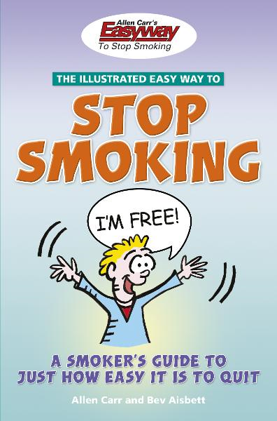 Allen Carr's Illustrated Easyway to Stop Smoking By: Allen Carr,Bev Aisbett